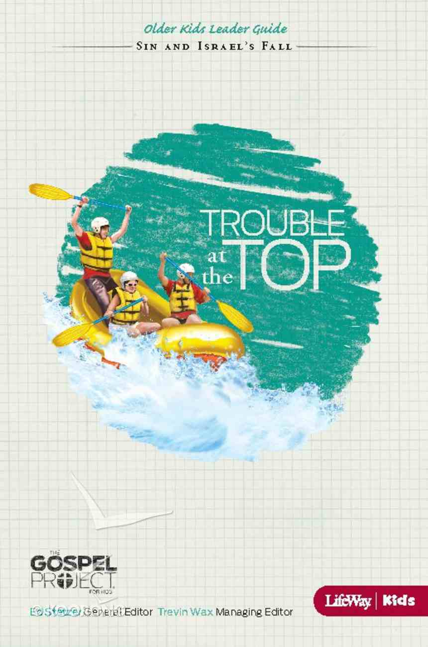 Gospel Project For Kids: The Trouble At the Top Older Kids Leader Guide eBook