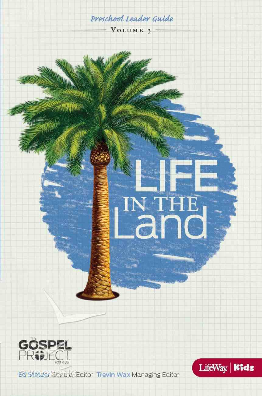 Life in the Land (Preschool Leader Guide) (#03 in The Gospel Project For Kids 2012-15 Series) eBook