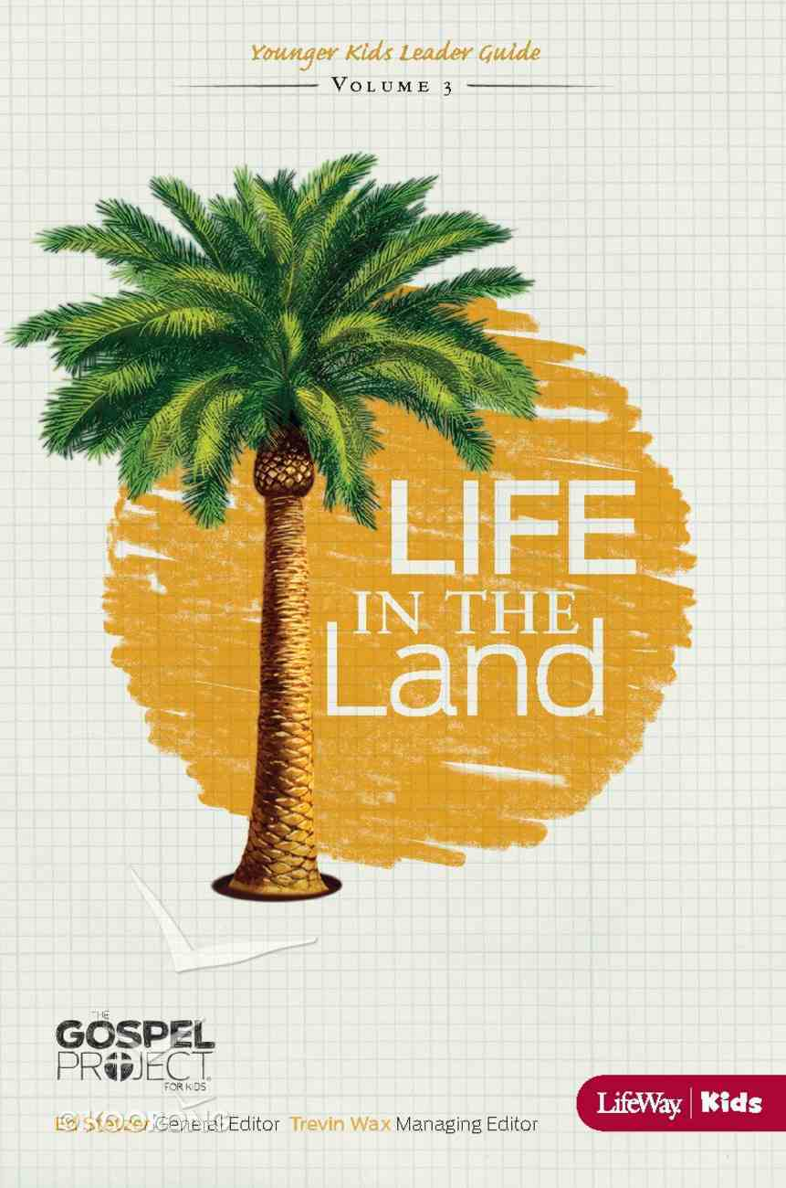 Life in the Land (Younger Kids Leader Guide) (#03 in The Gospel Project For Kids 2012-15 Series) eBook