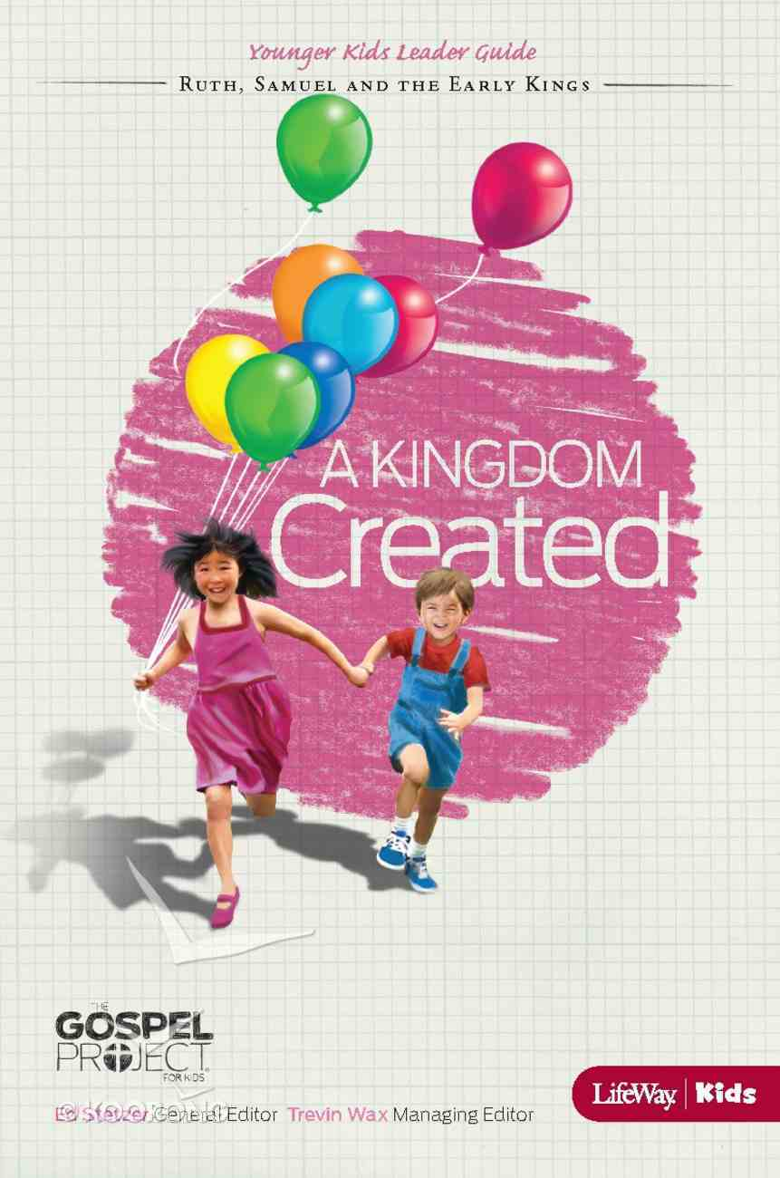 A Kingdom Created (Younger Leader Guide) (#04 in The Gospel Project For Kids 2012-15 Series) eBook
