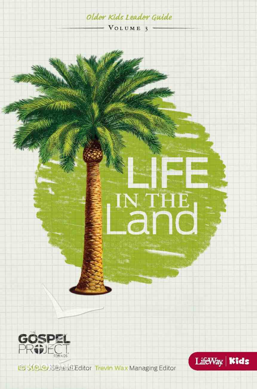 Life in the Land (Older Kids Leader Guide) (#03 in The Gospel Project For Kids 2012-15 Series) eBook