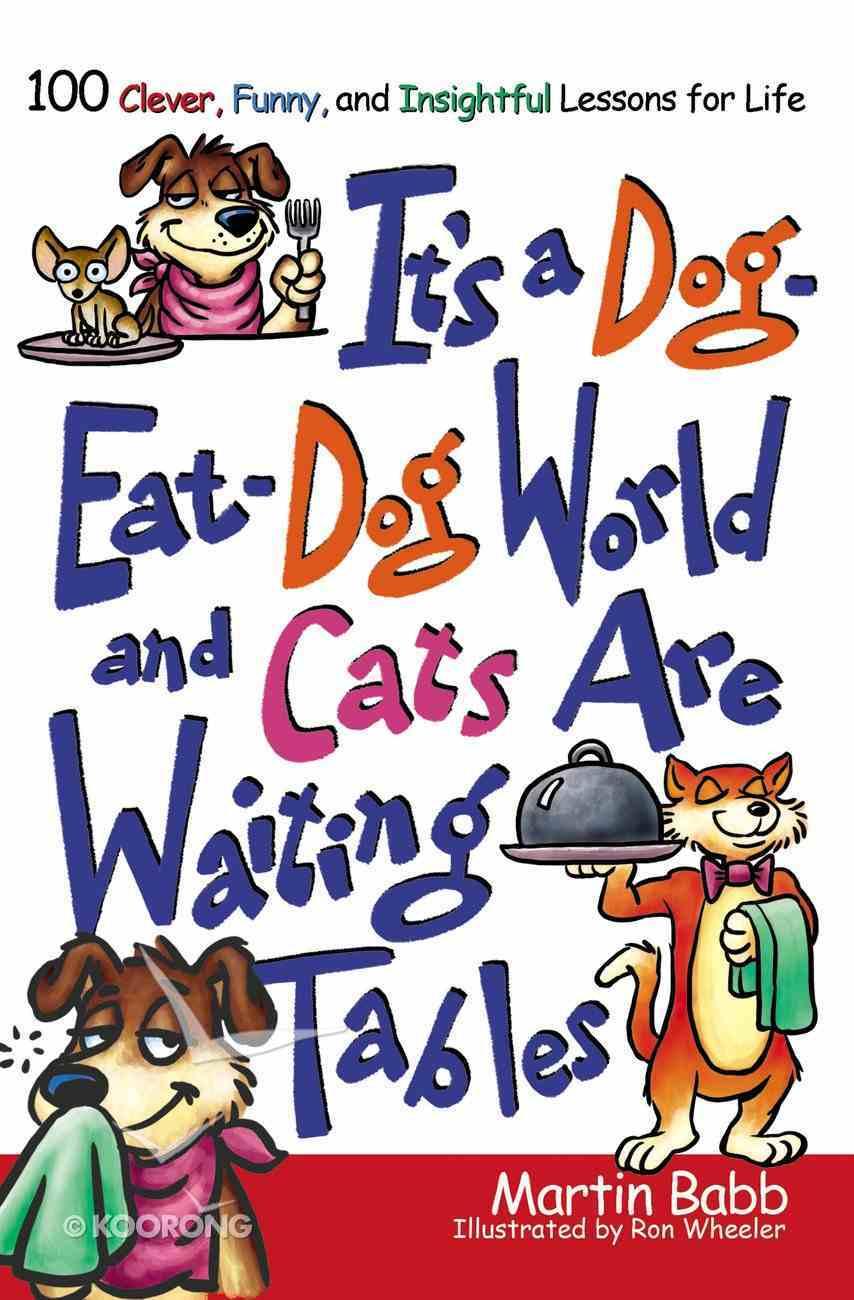 It's a Dog Eat Dog World eBook