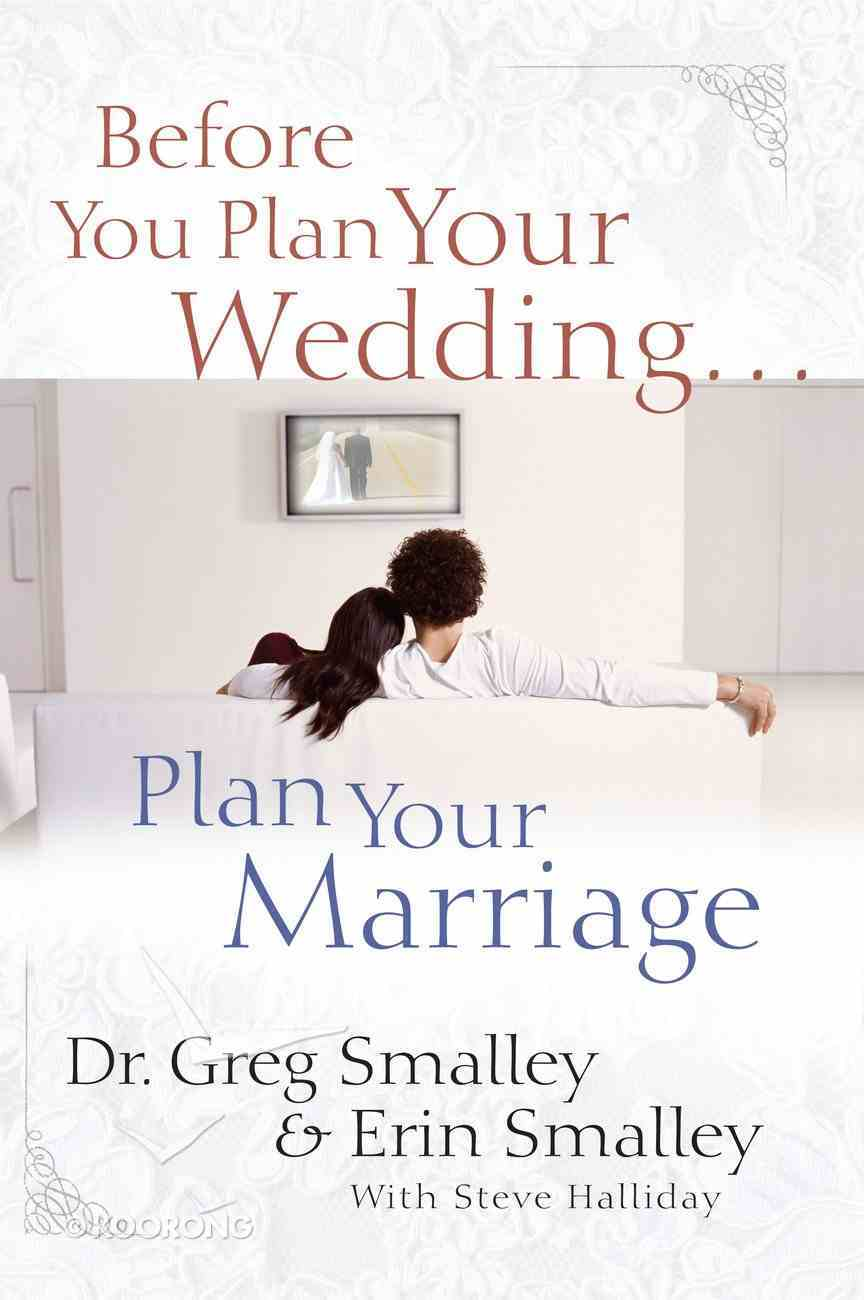 Before You Plan Your Wedding...Plan Your Marriage eBook