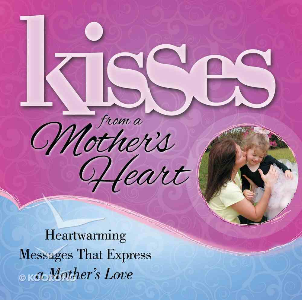 Kisses From a Mother's Heart eBook