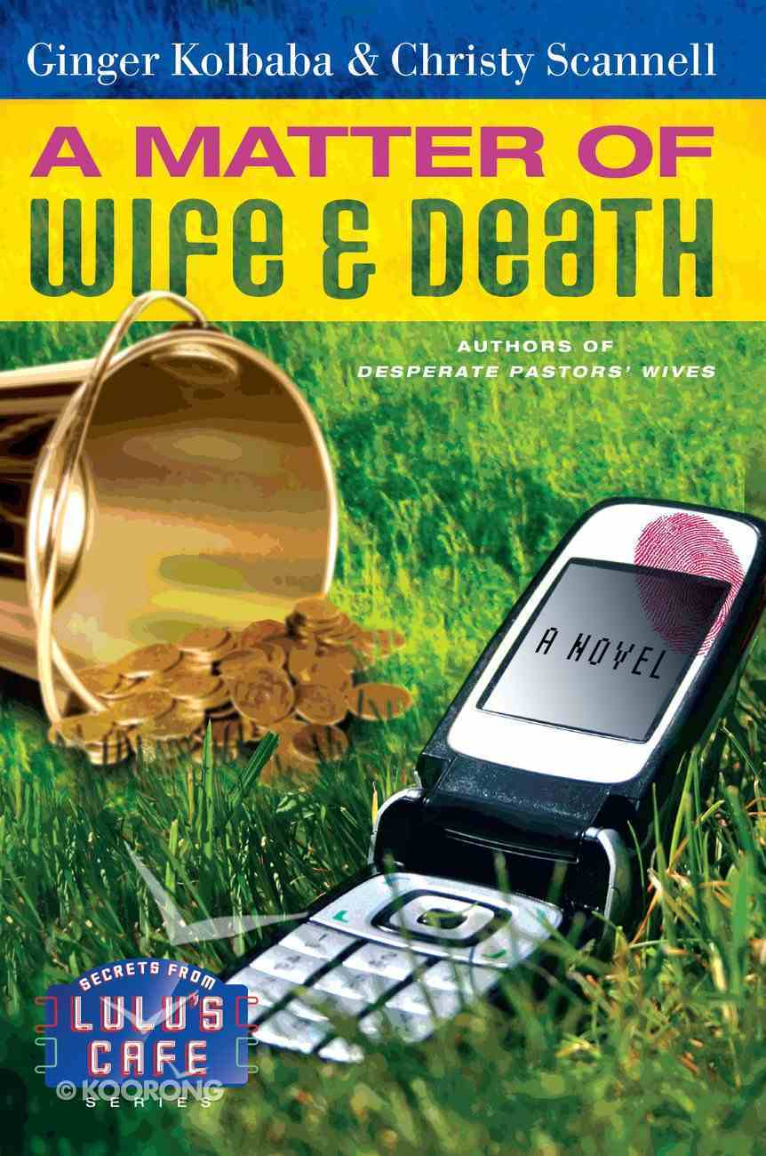A Matter of Wife & Death (#02 in Secrets From Lulu's Cafe Series) eBook