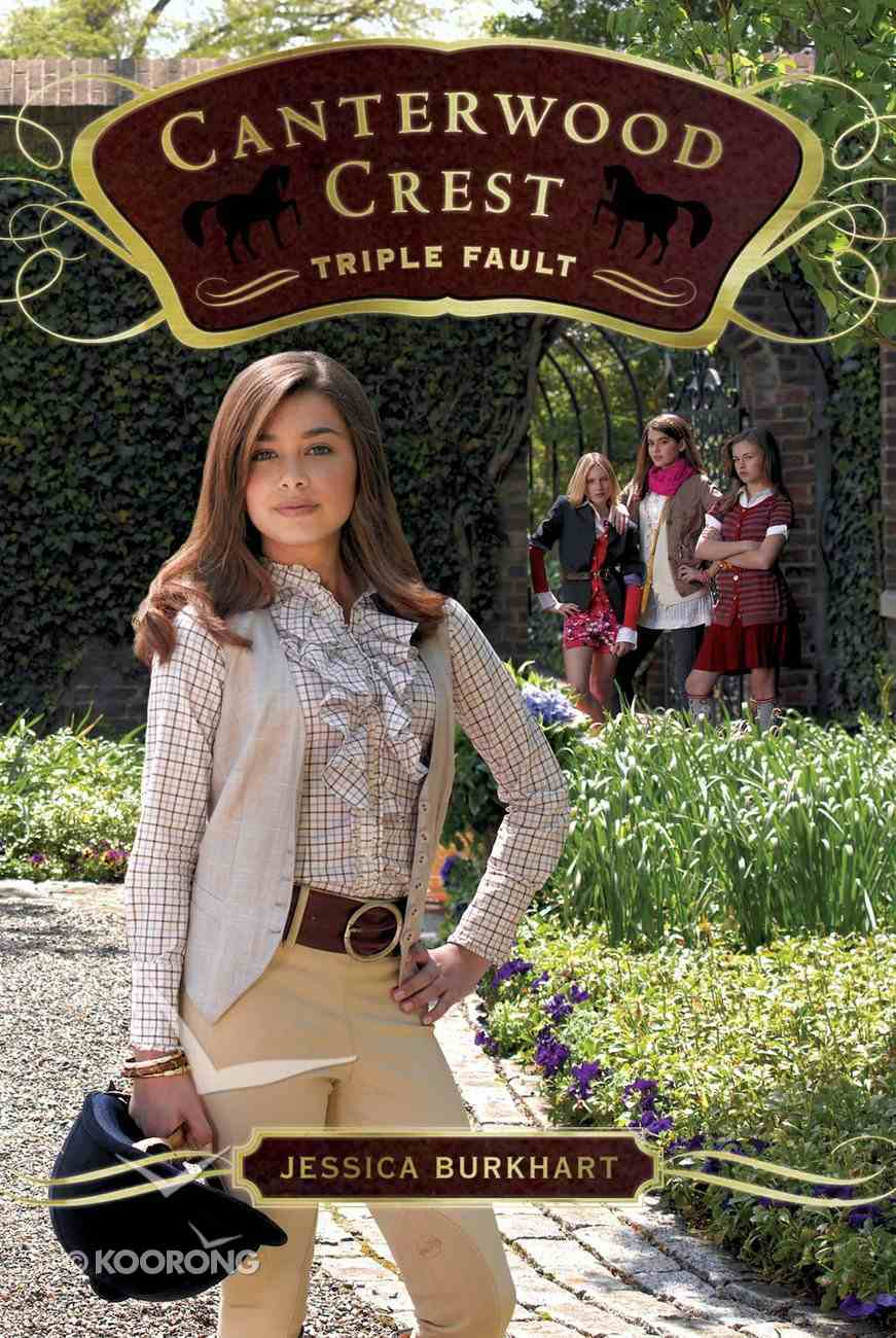 Triple Fault (#04 in Canterwood Crest Series) Paperback