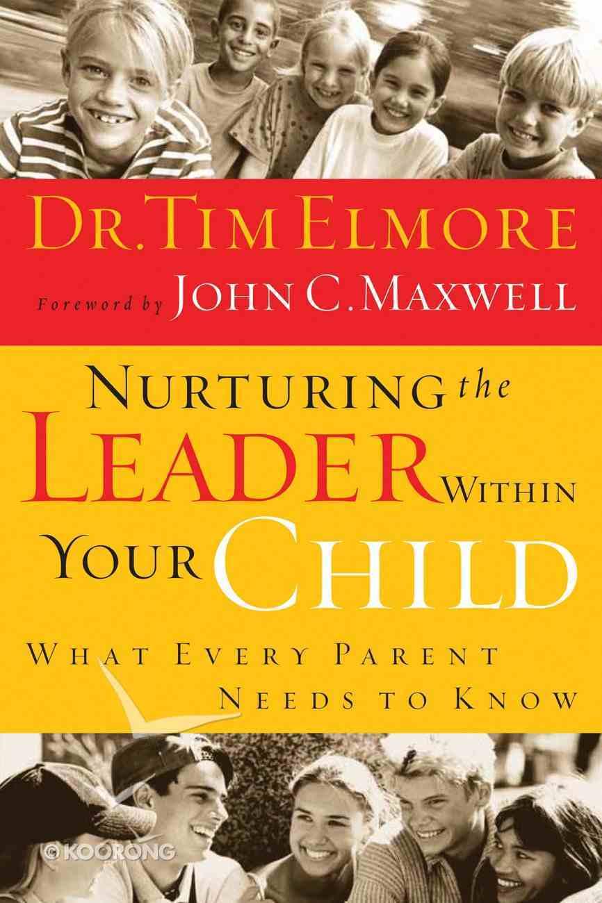 Nurturing the Leader Within Your Child eBook