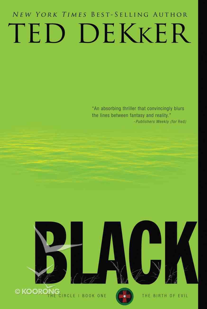 Circle #01: Black (#01 in Dekker Trilogy The Circle Series) eBook