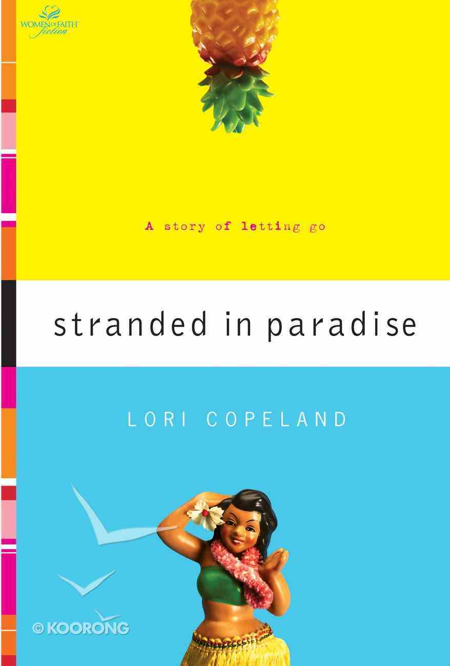 Wof Fiction: Stranded in Paradise (Women Of Faith Fiction Series) eBook