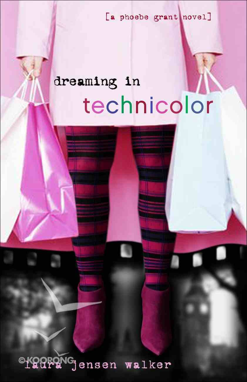 Dreaming in Technicolor (#02 in Phoebe Grant Series) eBook