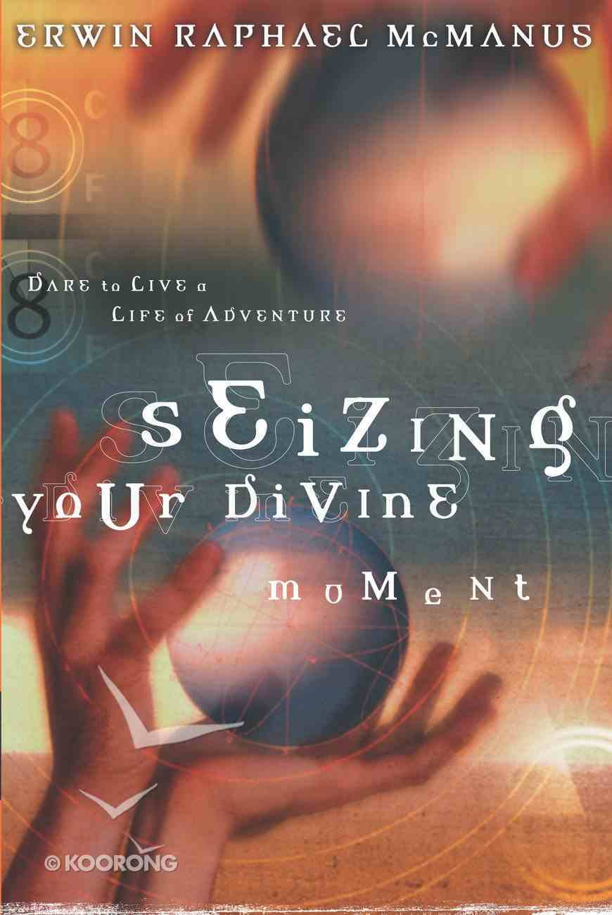 Seizing Your Divine Moment eBook