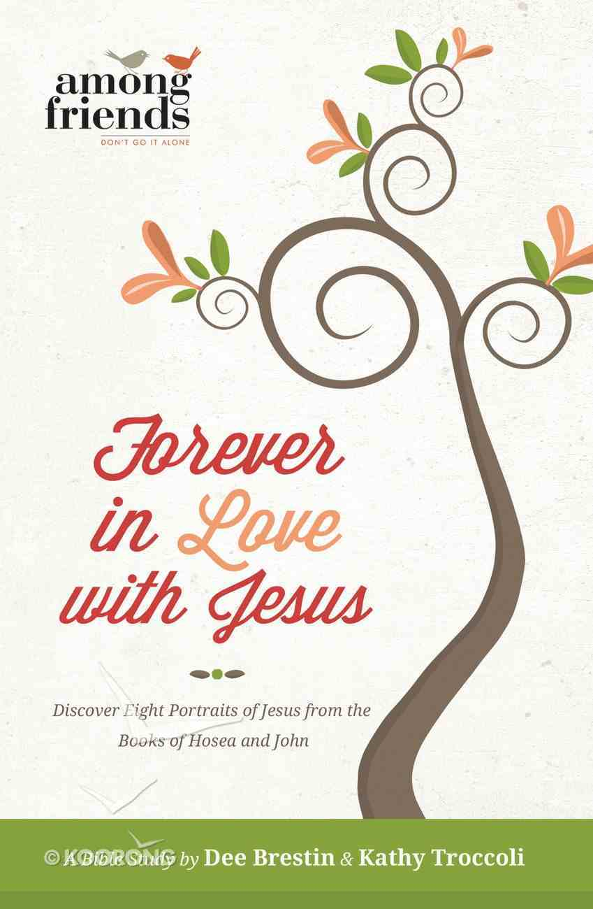 Forever in Love With Jesus (#03 in Falling In Love With Jesus Series) eBook