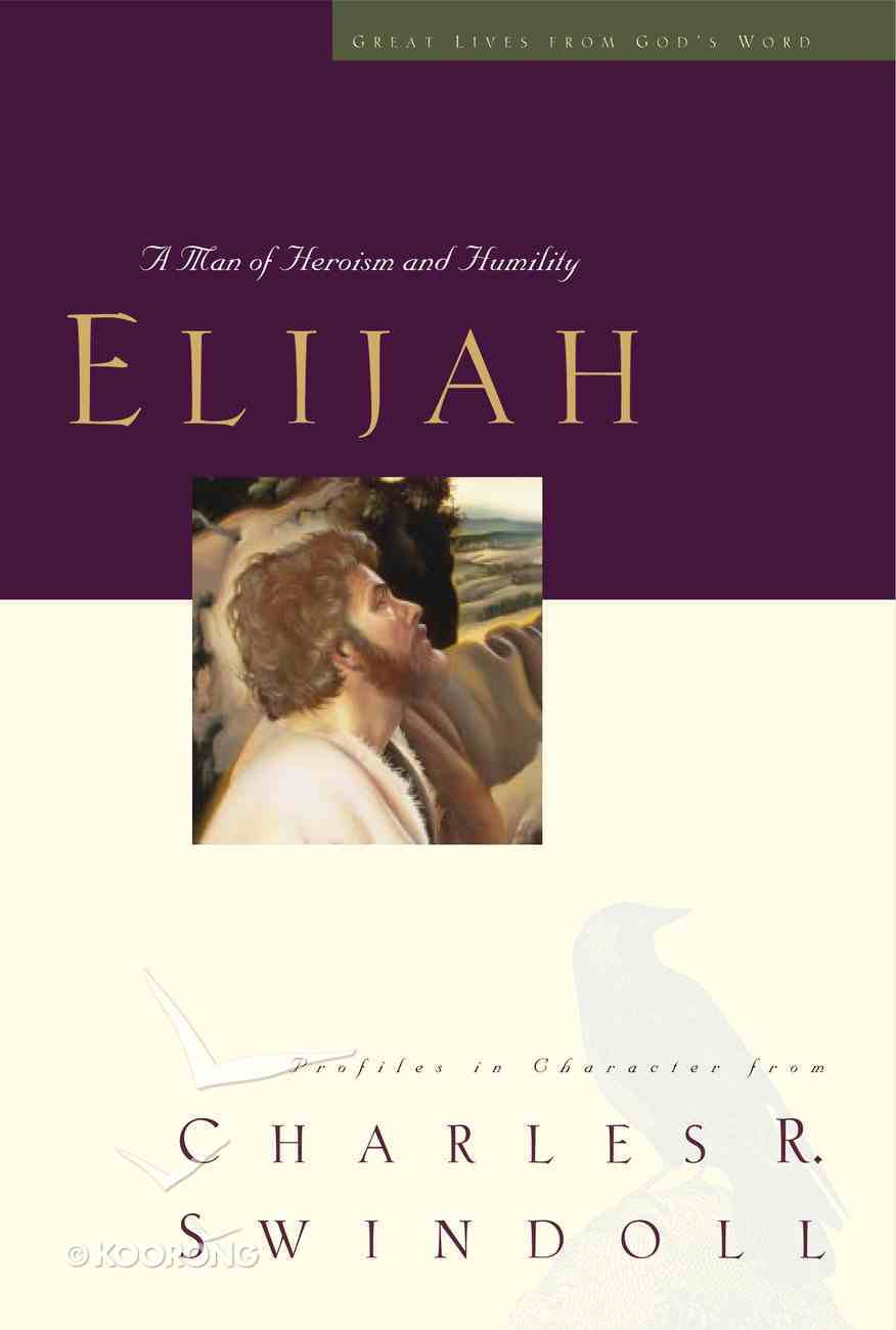 Elijah (Great Lives From God's Word Series) eBook