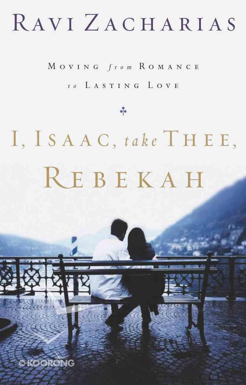 I, Isaac, Take Thee, Rebekah eBook