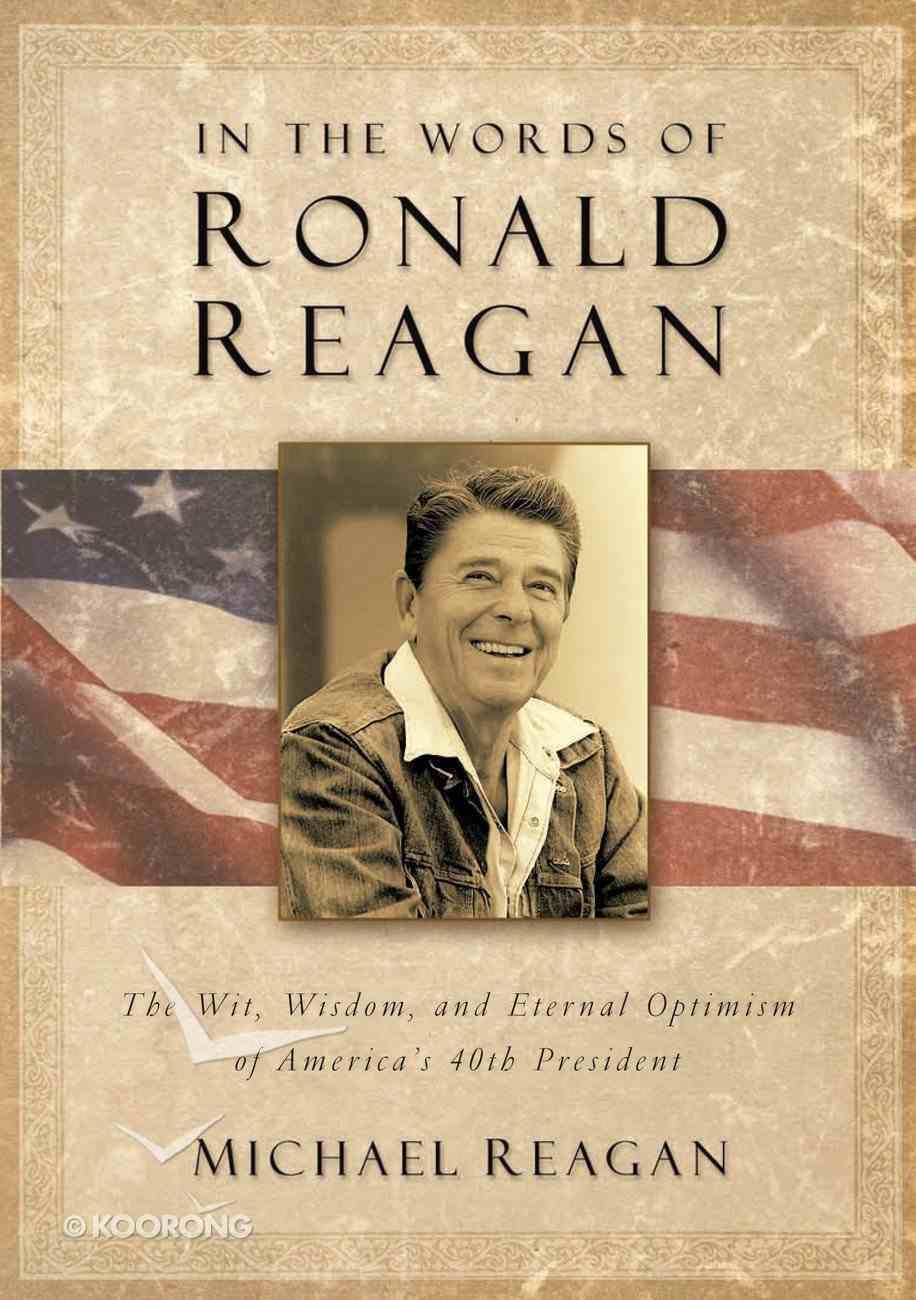 In the Words of Ronald Reagan eBook