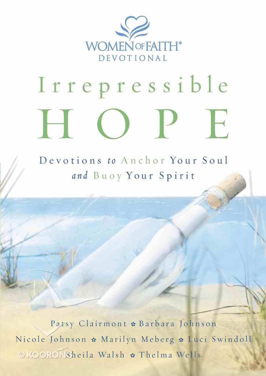 Irrepressible Hope (Women Of Faith Devotional Series) eBook