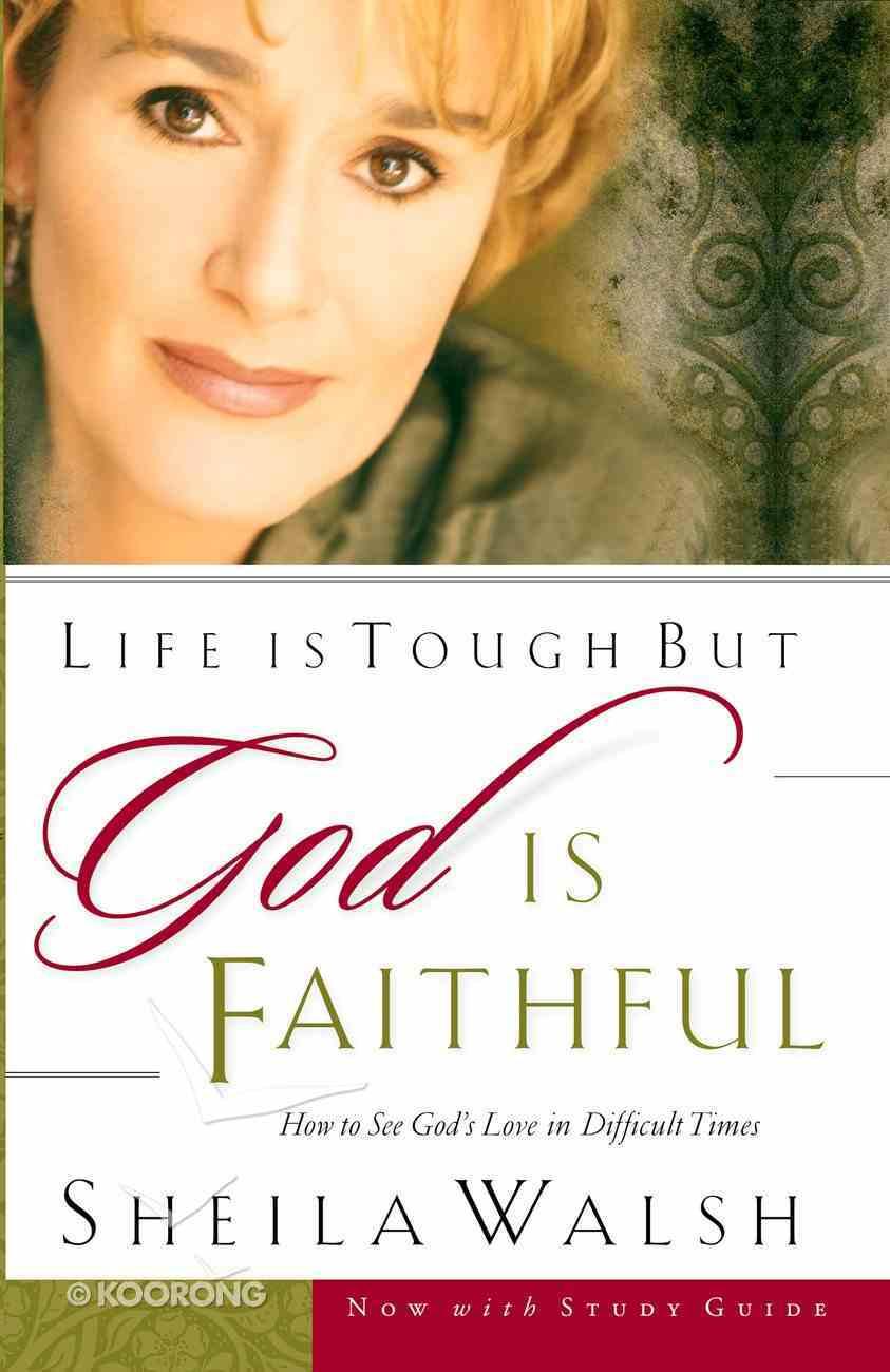 Life is Tough But God is Faithful eBook