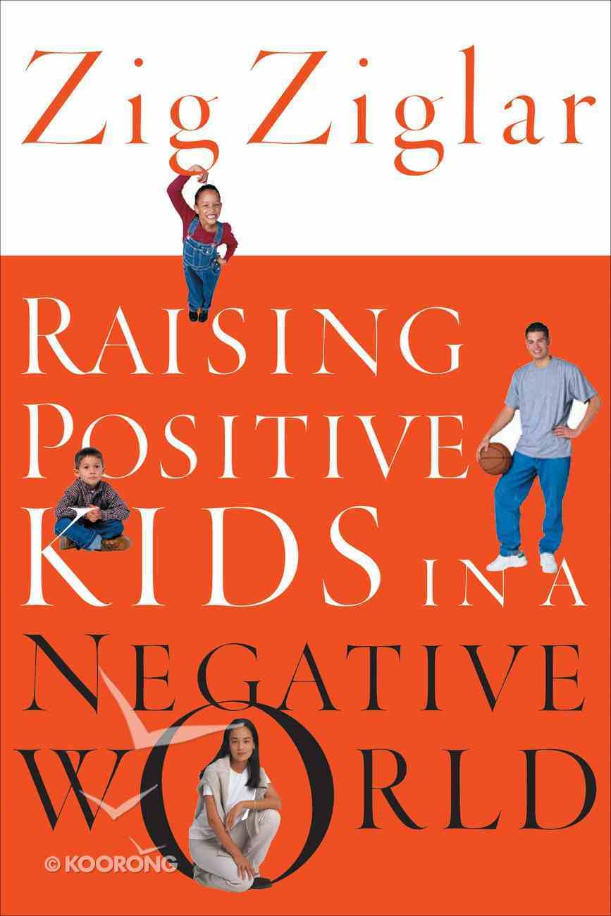Raising Positive Kids in a Negative World eBook