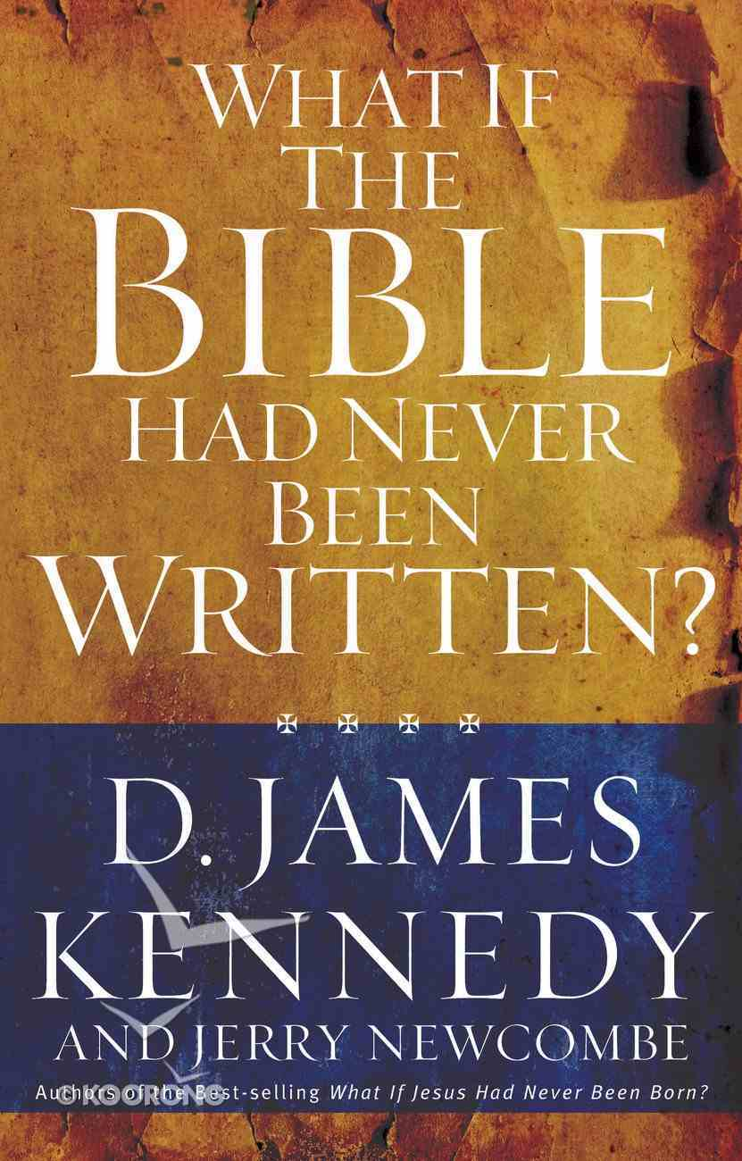What If the Bible Had Never Been Written? eBook