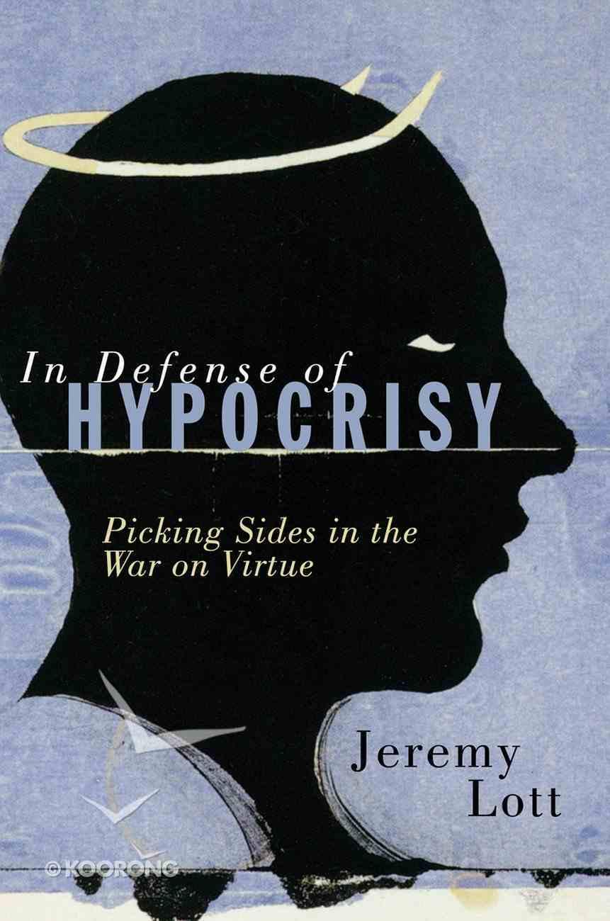 In Defense of Hypocrisy eBook