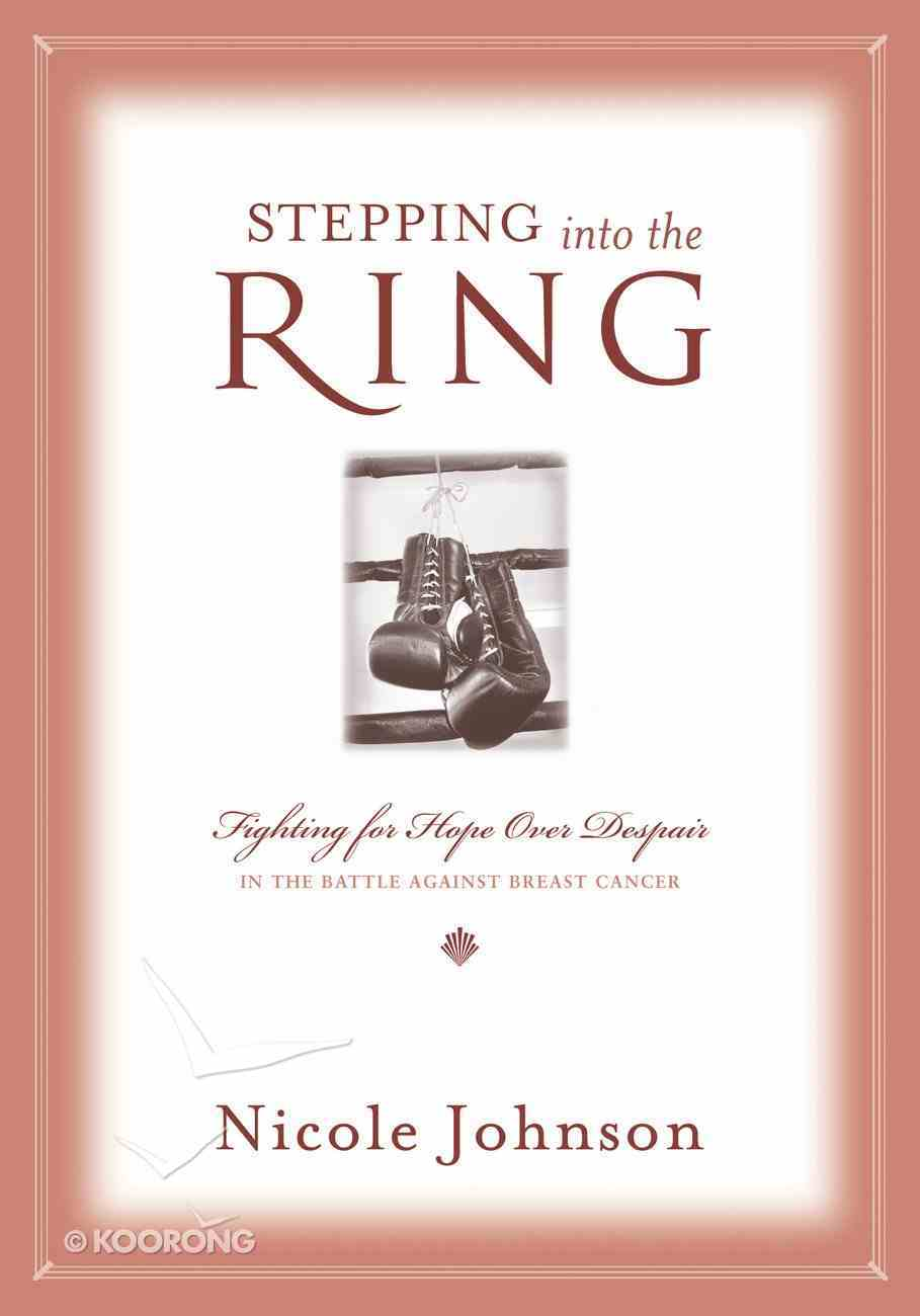 Faith/Hope/Love Trilogy: Stepping Into the Ring eBook