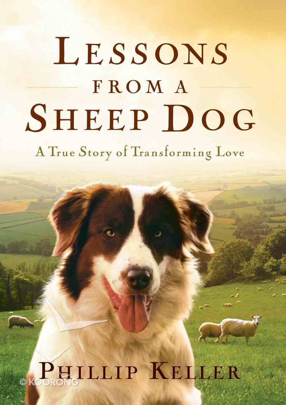 Lessons From a Sheepdog: A True Story of Transforming Love eBook