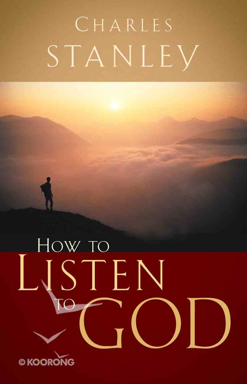 How to Listen to God (Charles Stanley Discipleship Series) eBook