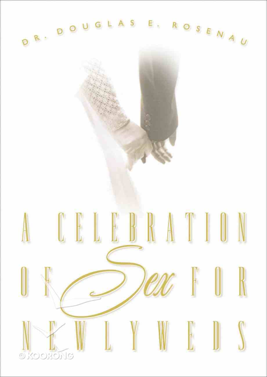 A Celebration of Sex For Newlyweds eBook