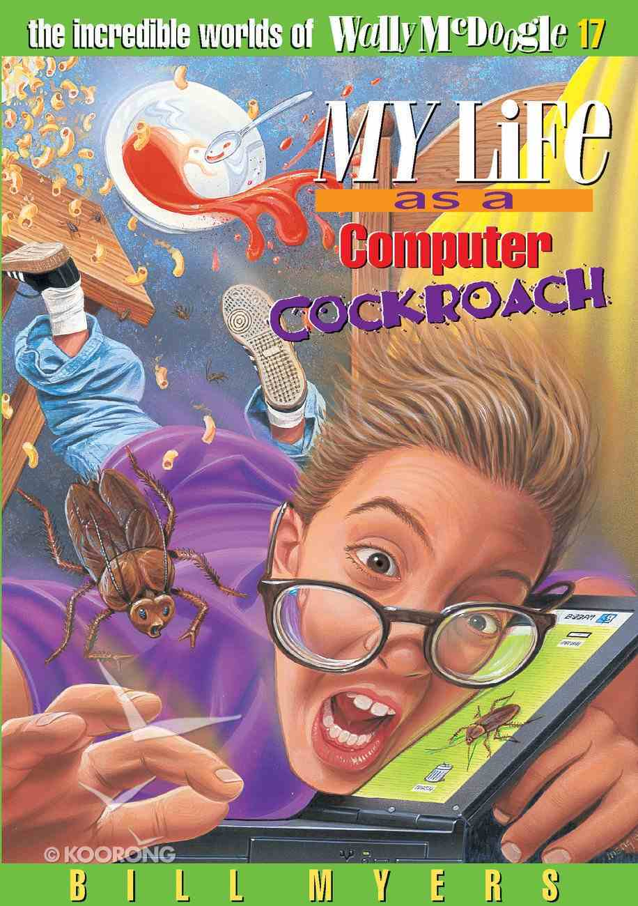 My Life as a Computer Cockroach (#17 in Wally Mcdoogle Series) eBook