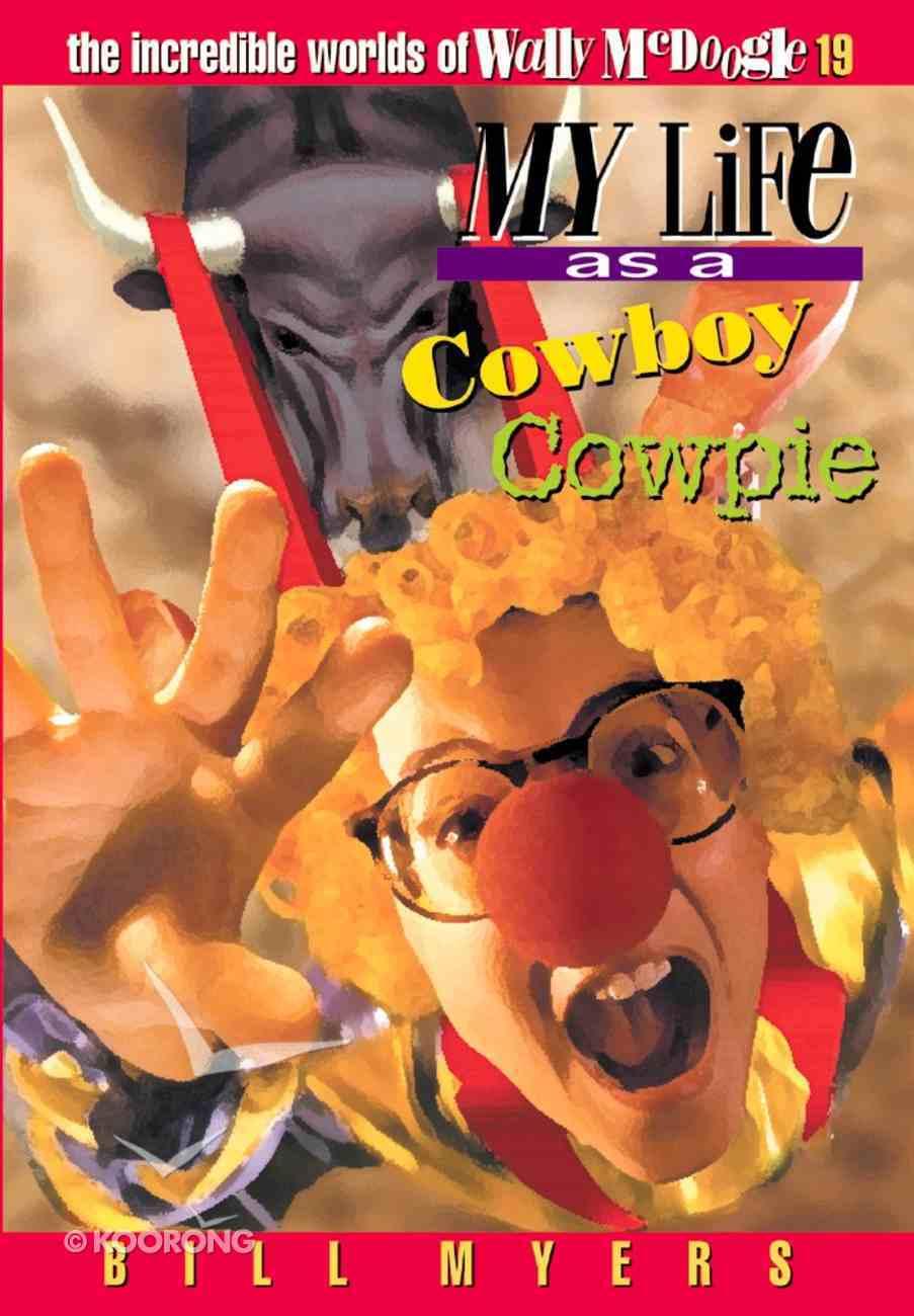 My Life as a Cowboy Cowpie (#19 in Wally Mcdoogle Series) eBook