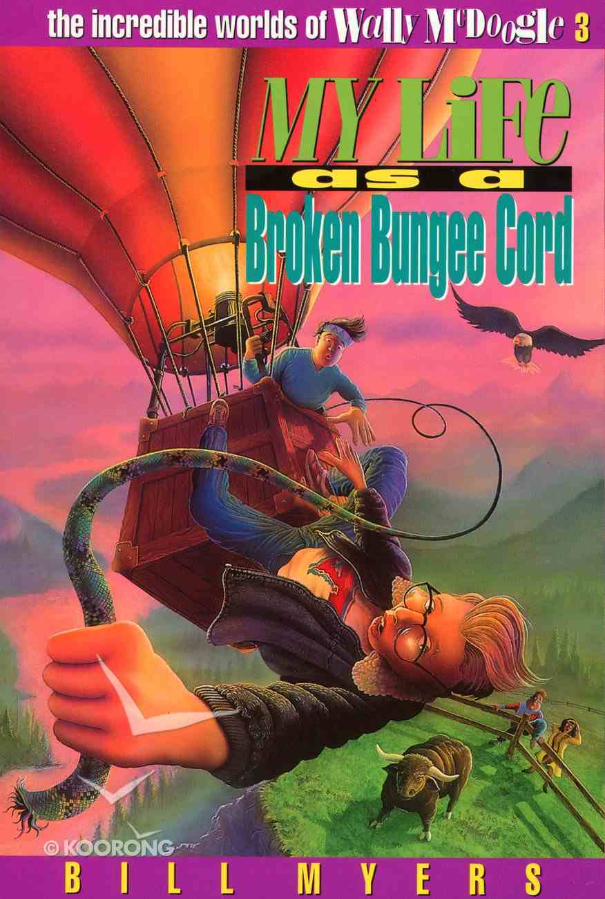 My Life as a Broken Bungee Cord (#03 in Wally Mcdoogle Series) eBook