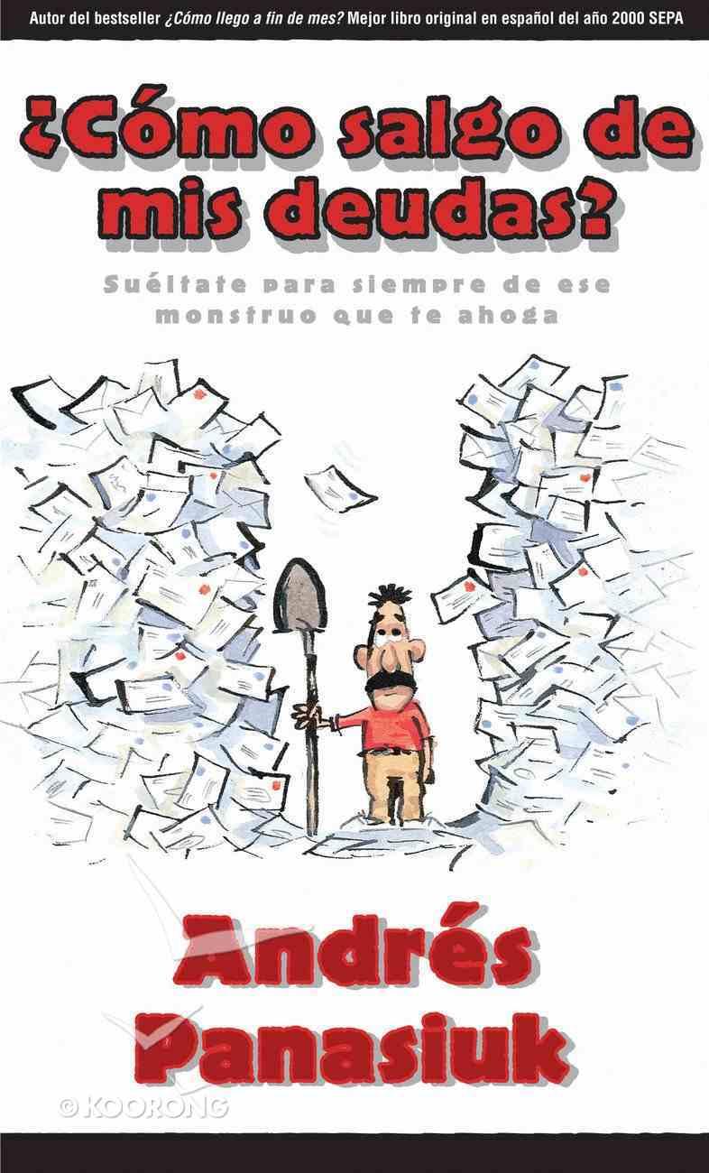 Como Salgo De Mis Deudas? (Spa) (How Do I Get Out Of Debt?) eBook