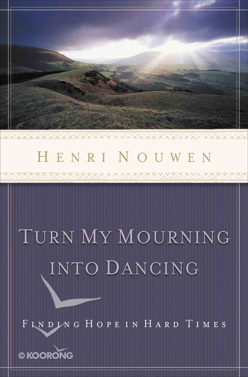 Turn My Mourning Into Dancing eBook