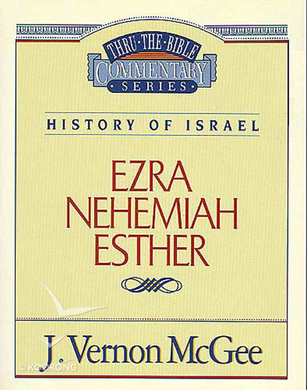 Thru the Bible OT #15: Ezra/Nehemiah/Esther (#15 in Thru The Bible Old Testament Series) eBook