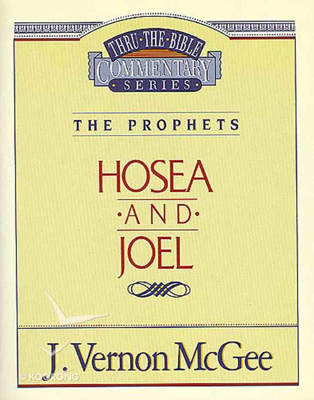 Thru the Bible #27: Hosea/Joel (#27 in Thru The Bible Old Testament Series) eBook