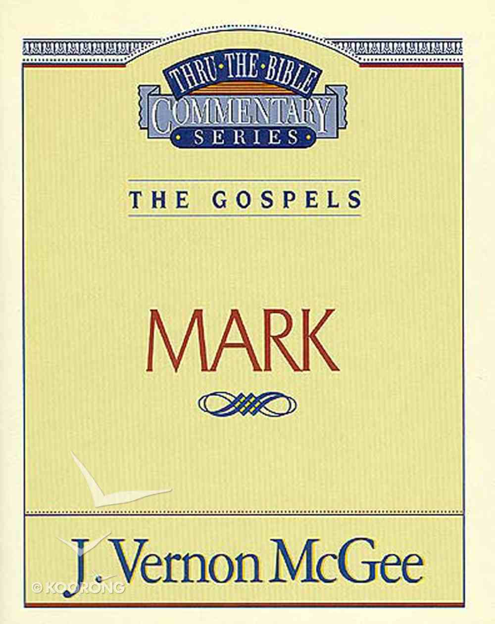 Thru the Bible NT #36: Mark (#36 in Thru The Bible New Testament Series) eBook