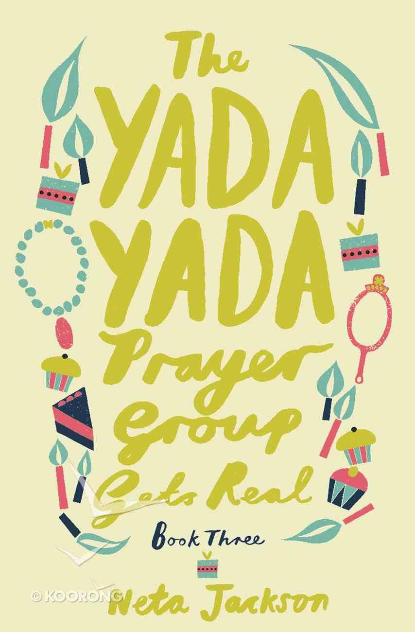 The Yada Yada Prayer Group Gets Real (Book 3) (Yada Yada Prayer Group Series) eBook