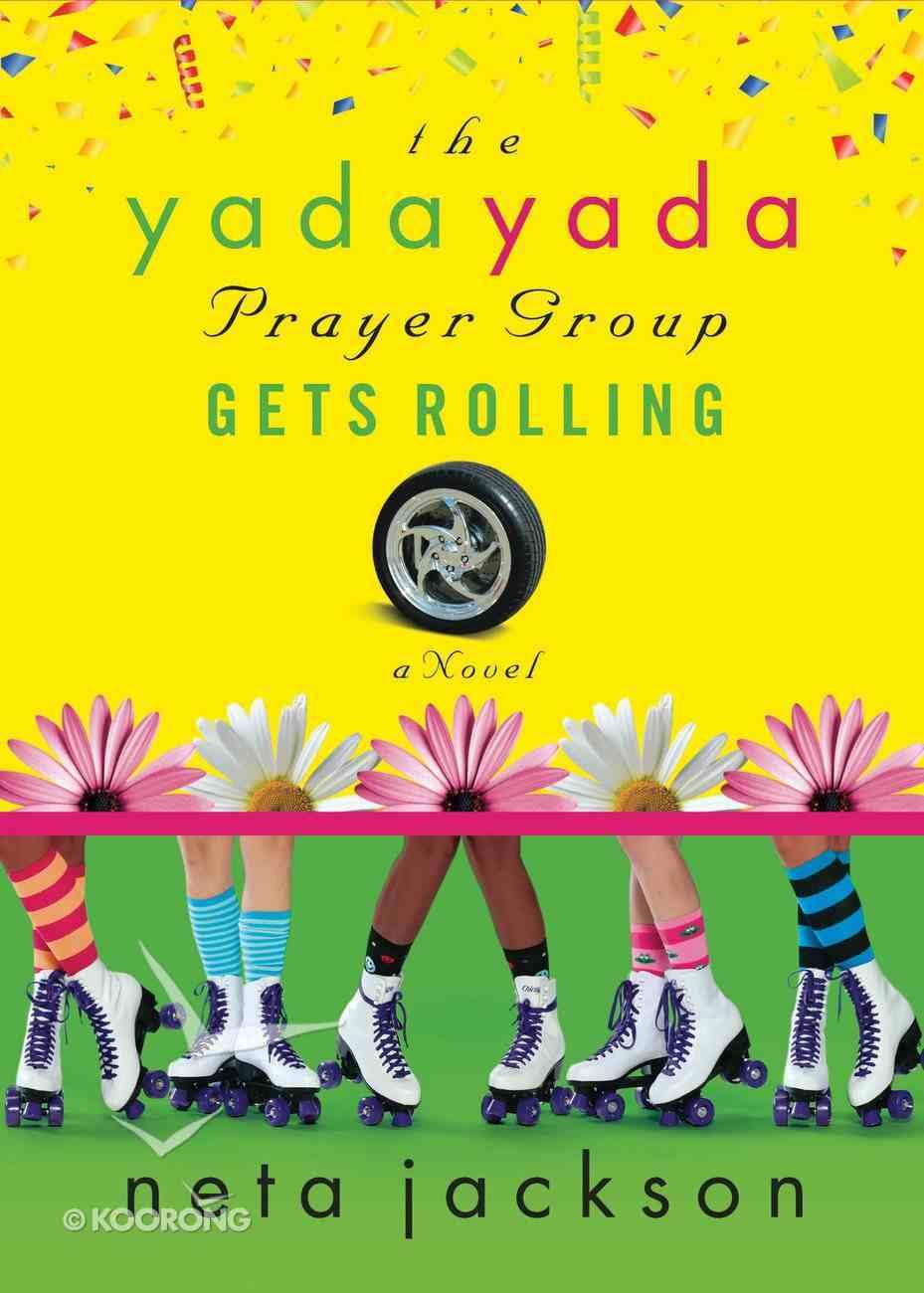The Yada Yada Prayer Group Gets Rolling (Book 6) (Yada Yada Prayer Group Series) eBook