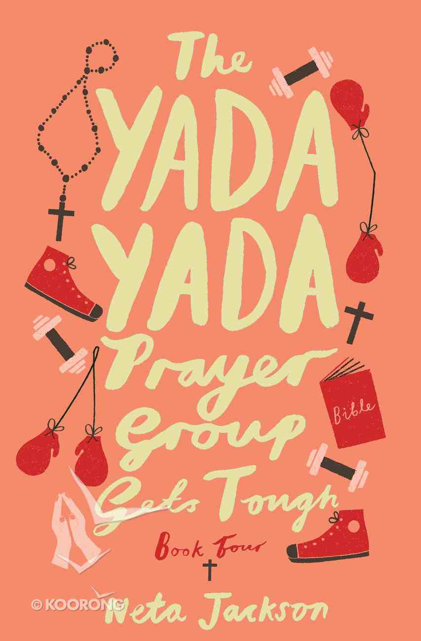 The Yada Yada Prayer Group Gets Tough (Book 4) (Yada Yada Prayer Group Series) eBook