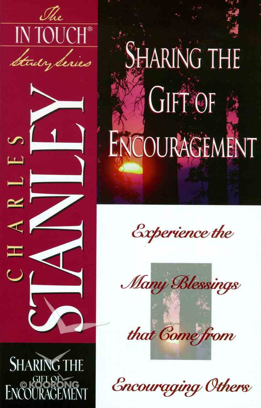 Sharing the Gift of Encouragement (Life Principles Study Series) eBook