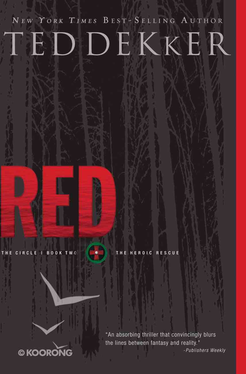 Circle #02: Red (#02 in Dekker Trilogy The Circle Series) eBook