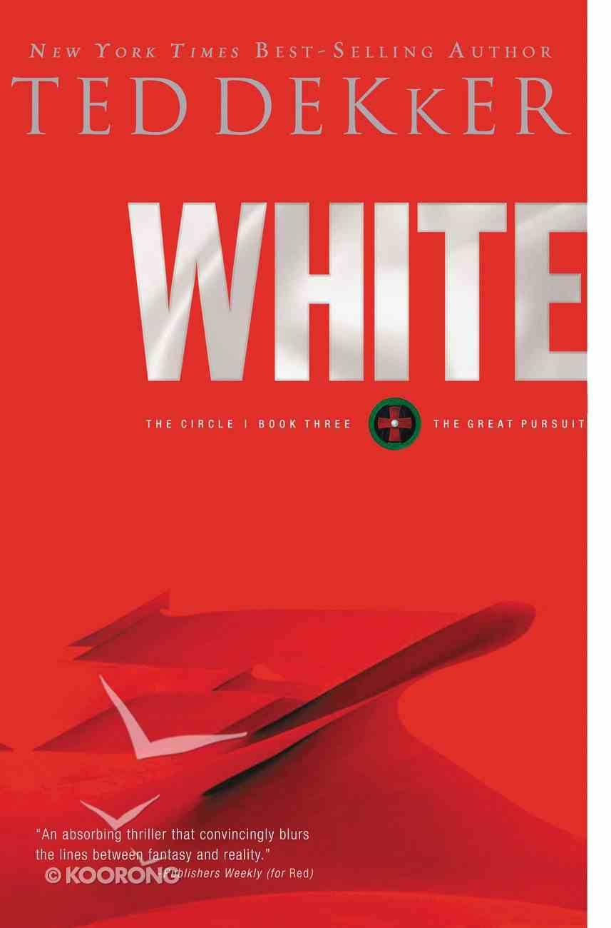Circle #03: White (#03 in Dekker Trilogy The Circle Series) eBook