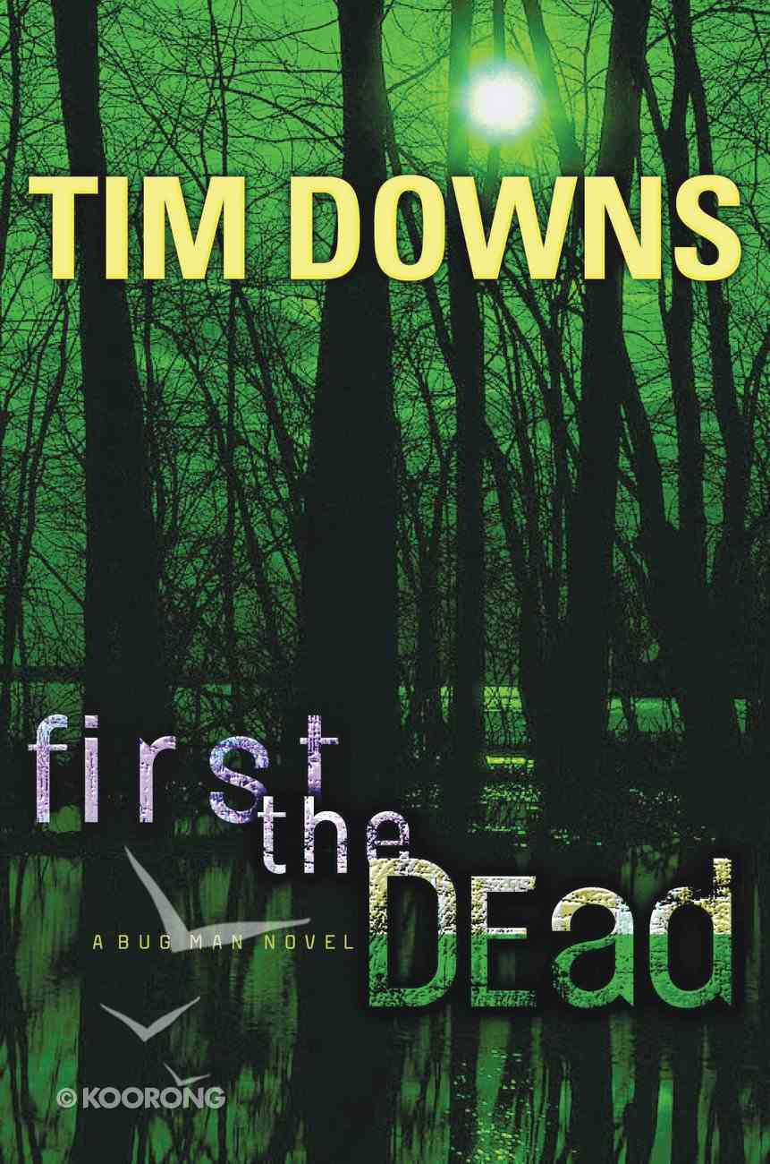 First the Dead (#01 in Bug Man Series) eBook