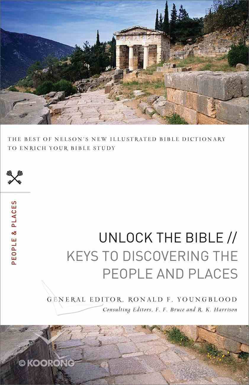 Keys to Discover the People and Places (Unlock The Bible Series) eBook