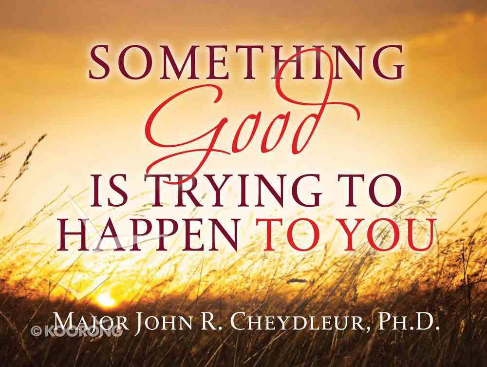 Something Good is Trying to Happen to You eBook