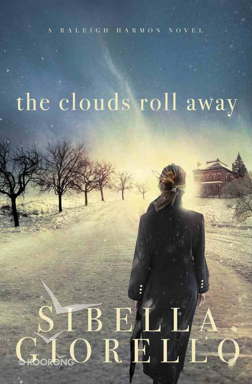 The Clouds Roll Away (Raleigh Harmon Novel Series) eBook