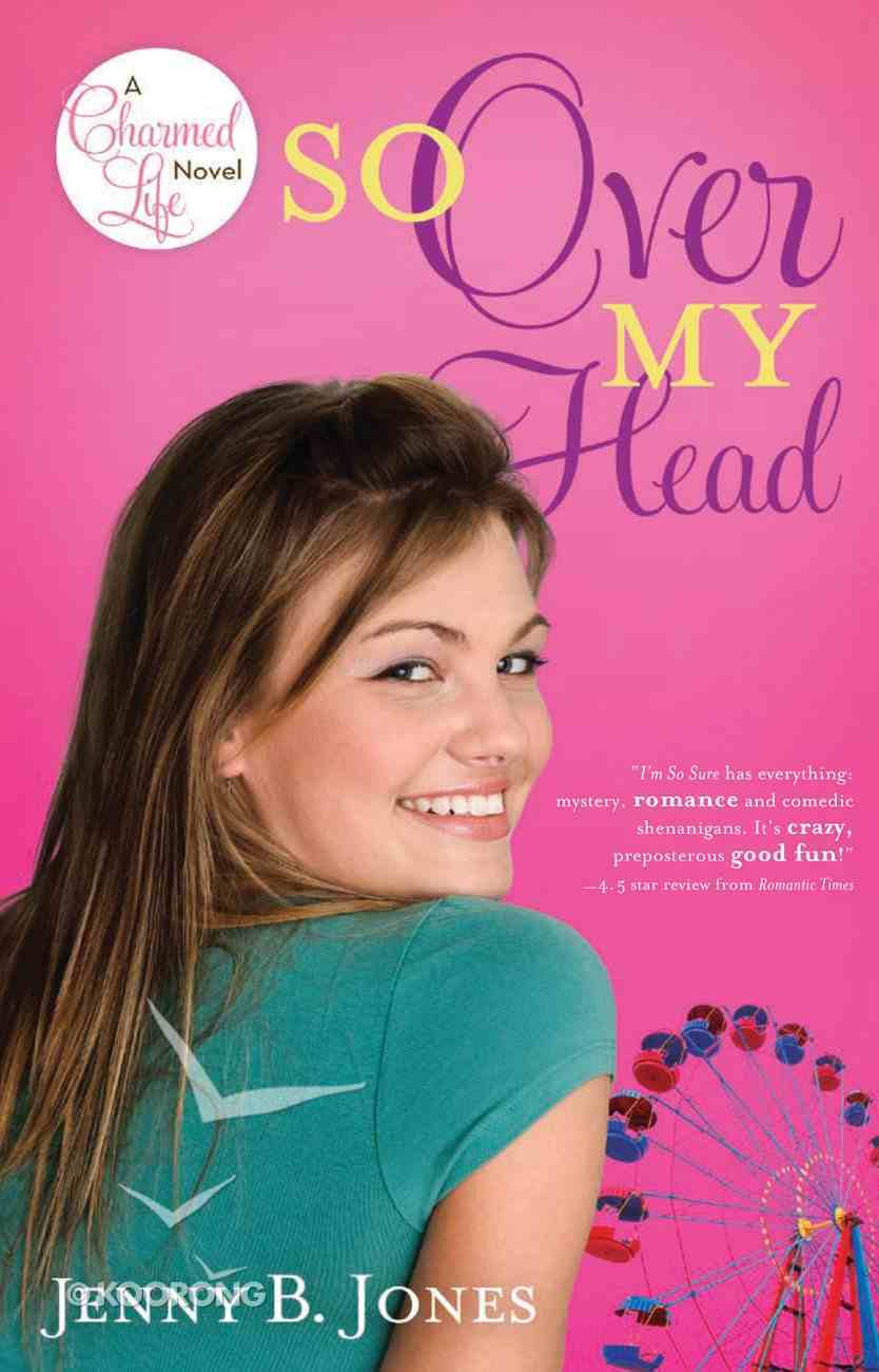 So Over My Head (#03 in The Charmed Life Series) eBook