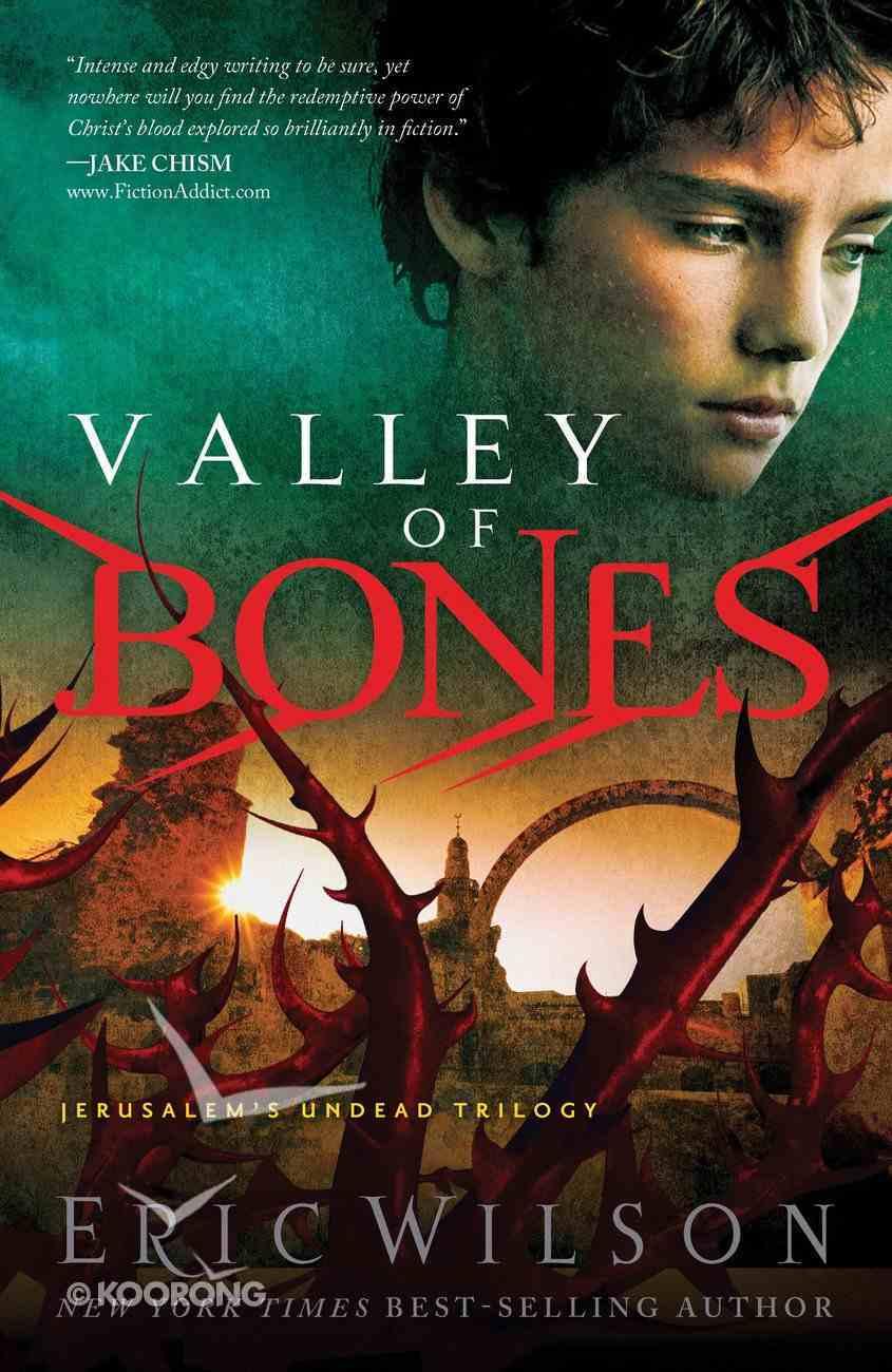 Valley of Bones (#03 in Jerusalem's Undead Trilogy Series) eBook