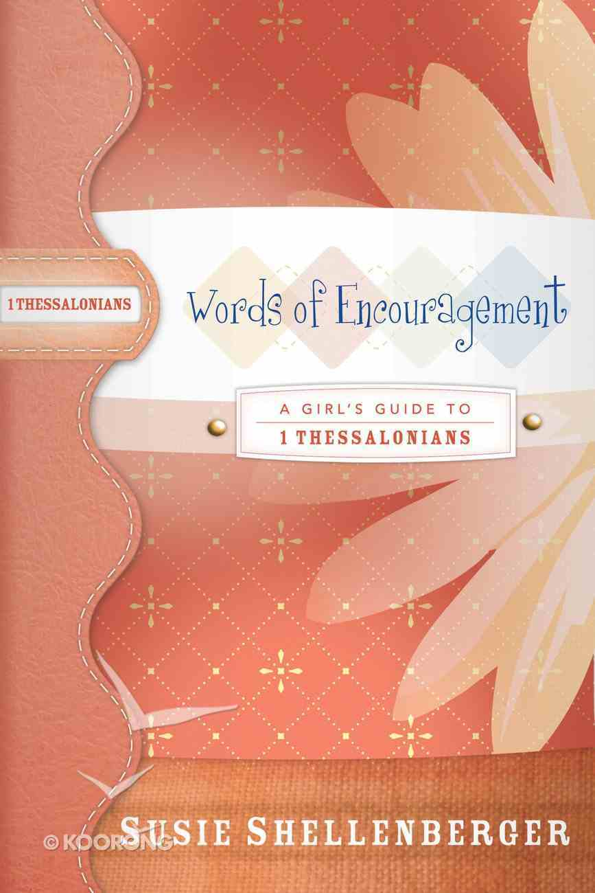 Words of Encouragement (1 Thessalonians) (Girl's Guide Study Series) eBook