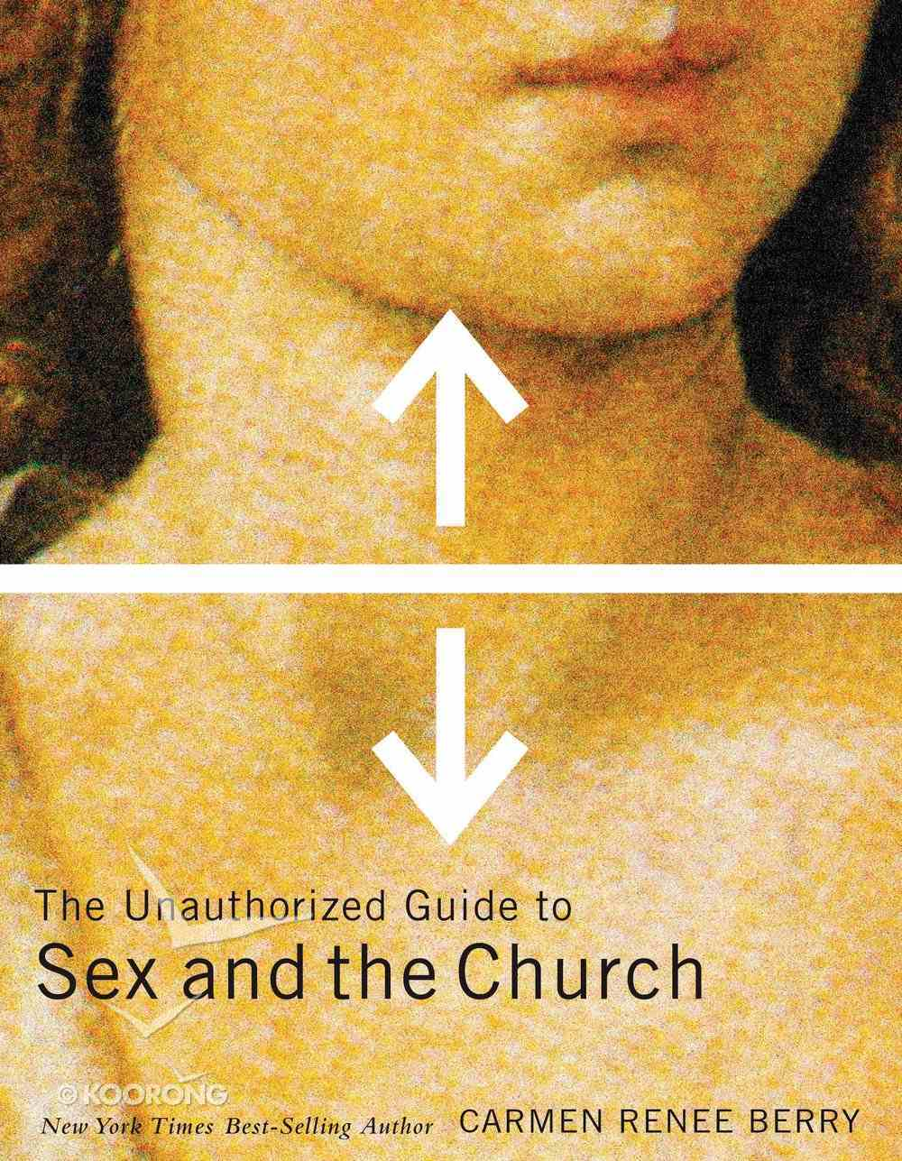 The Unauthorized Guide to Sex and the Church eBook